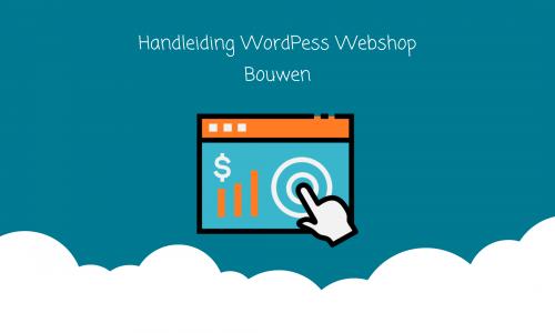 Handleiding WordPess Webshop Bouwen