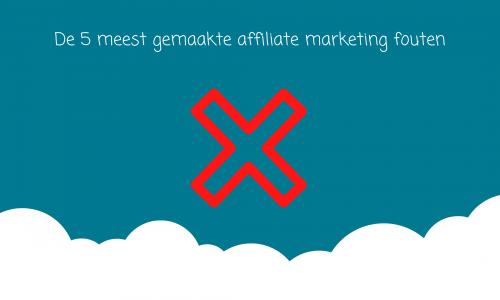 de-meest-gemaakte-fouten-bij-affiliate-marketing